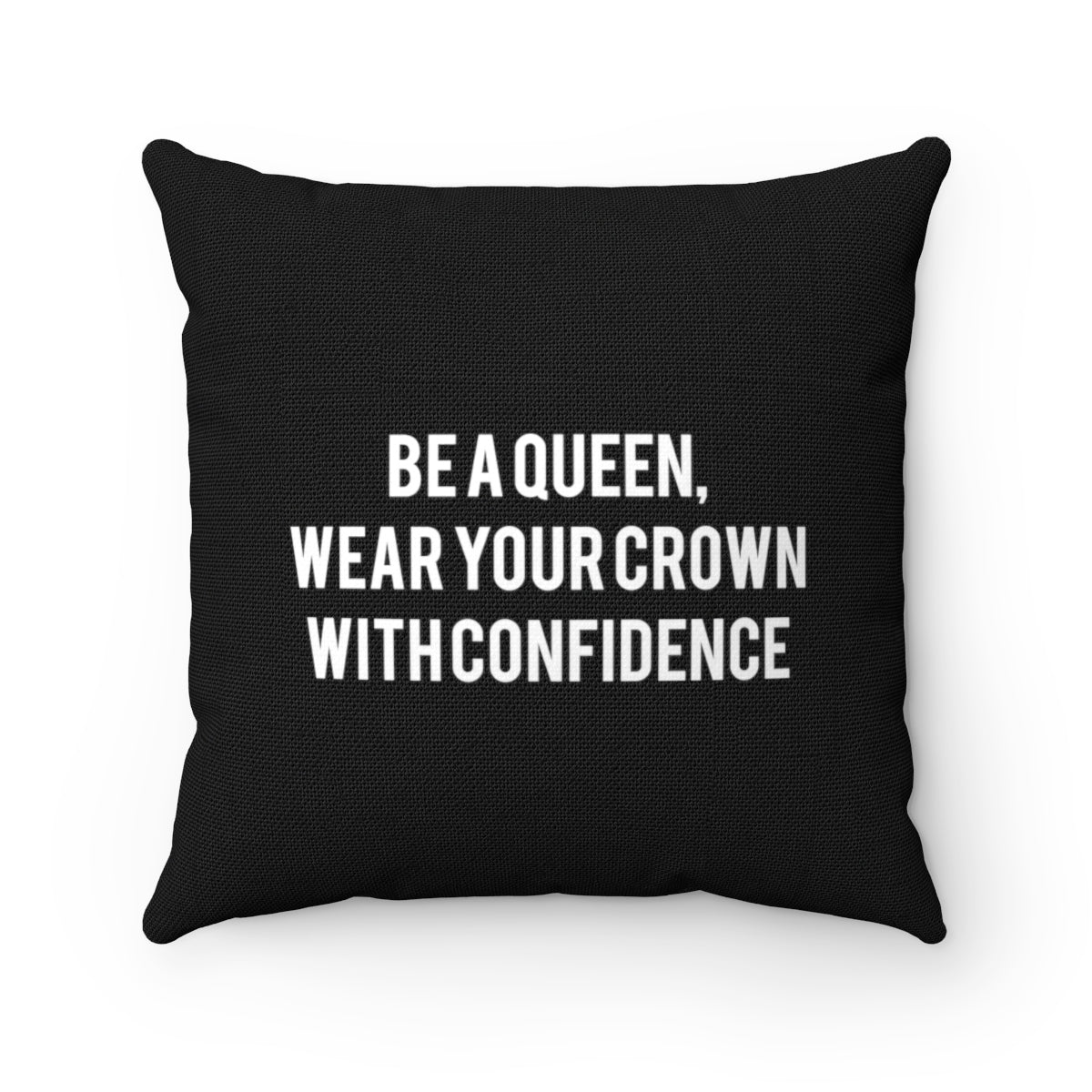 Be A Queen, wear your crown with confidence