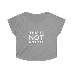 This is Not Normal Women's Tri-Blend Dolman