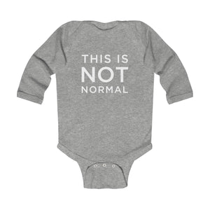 This is Not Normal Infant Long Sleeve Bodysuit