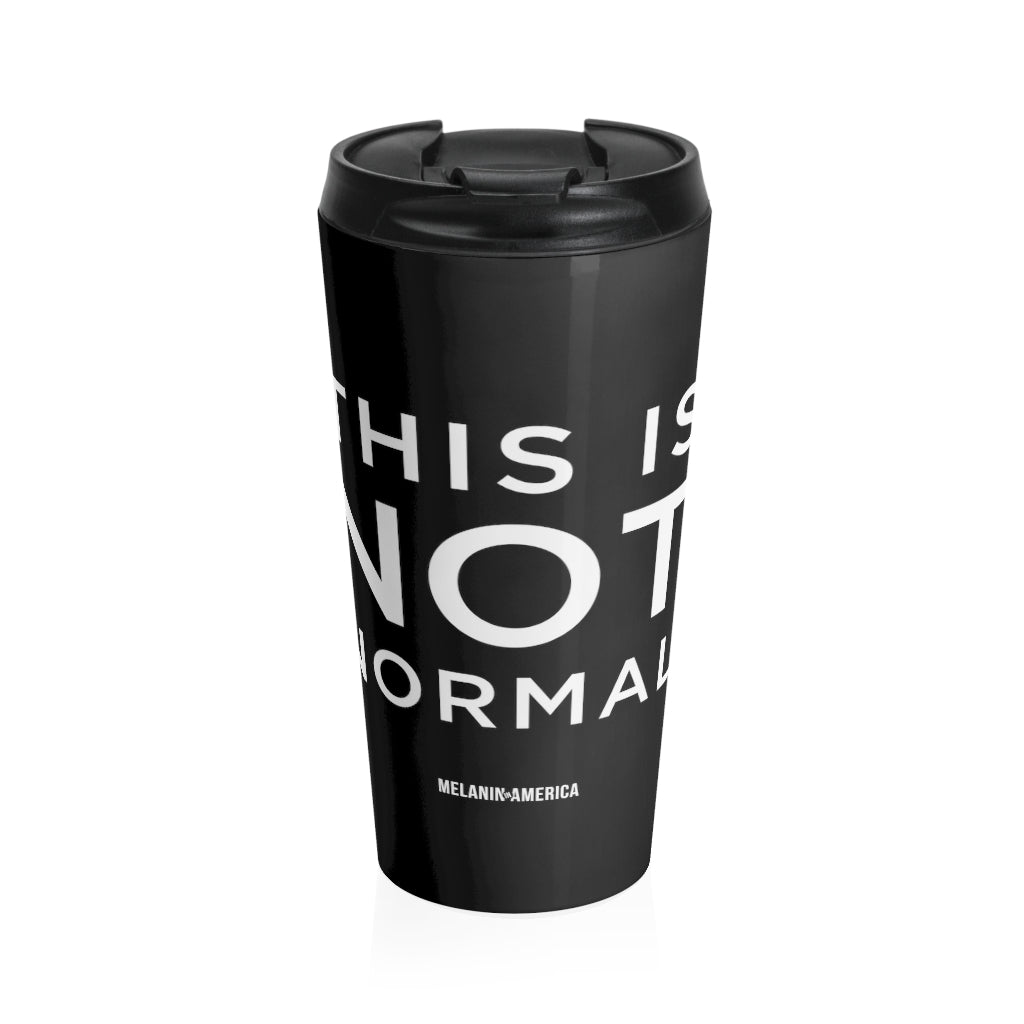 This is Not Normal - Eco-Friendly Stainless Steel Travel Mug