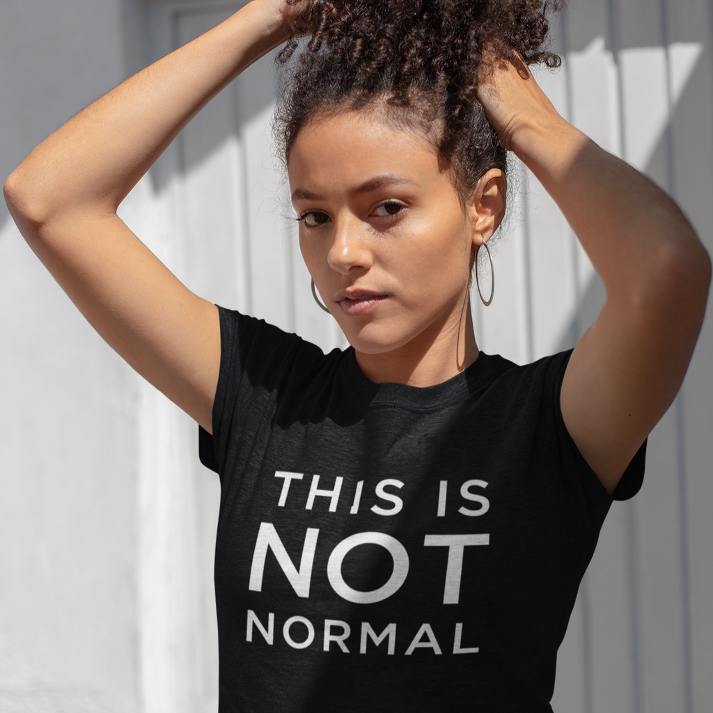 This is Not Normal Women's Tee