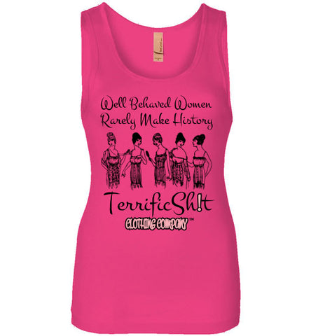 Well Behaved Women Rarely Make History Tank