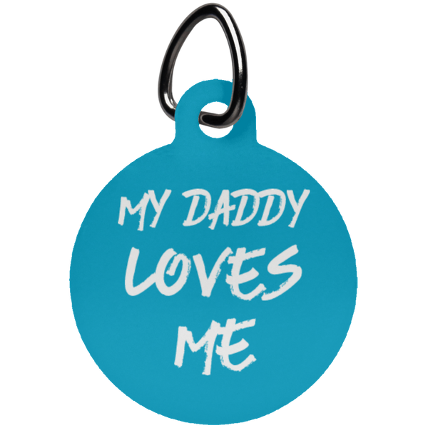 My Daddy Loves Me Fun Tag