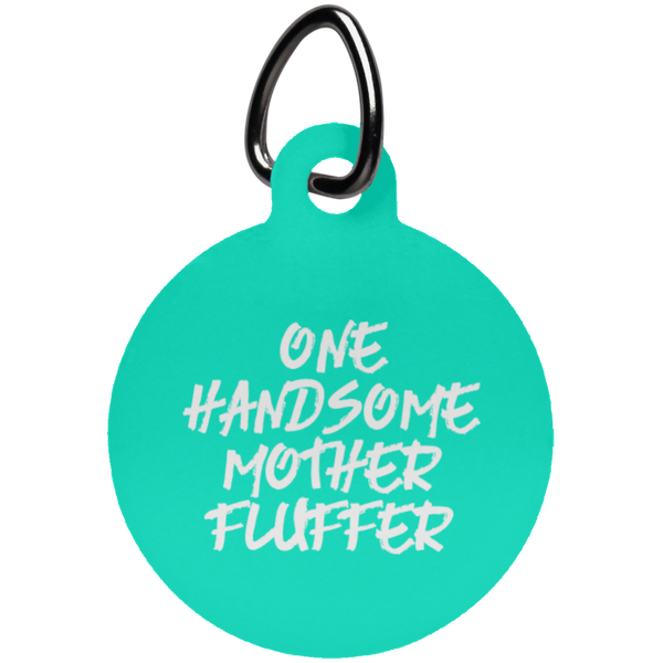 Handsome Mother Fluffer Fun Tag
