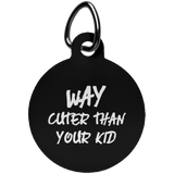 Way Cuter Than Your Kid Fun Tag