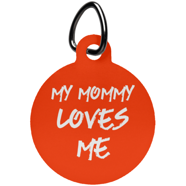 My Mommy Loves Me Fun Tag