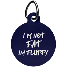 I'm Not Fat I'm Fluffy Fun Tag