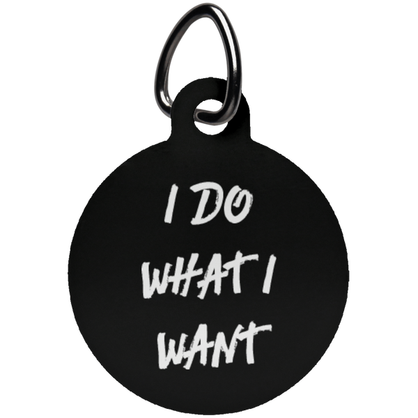 I Do What I Want Fun Tag