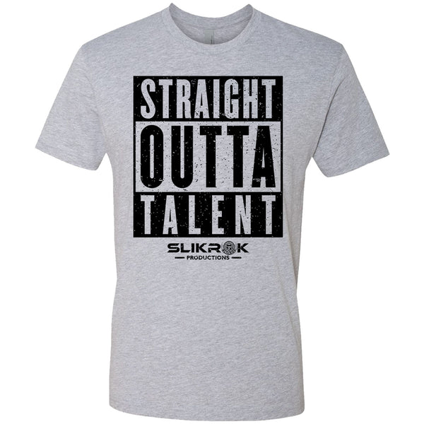 "SlikRok ""Straight Outta Talent"" T-Shirt"