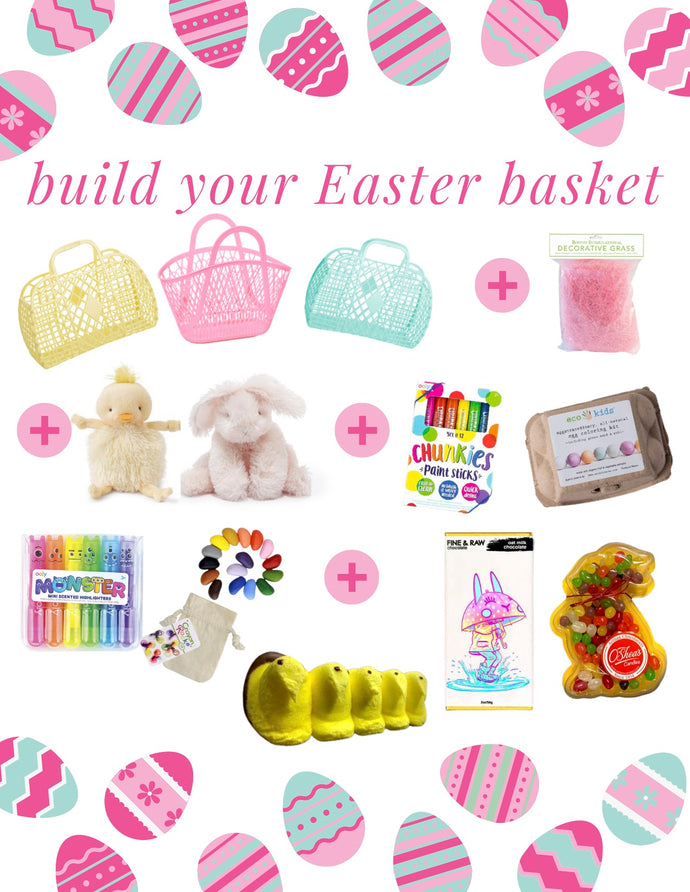 Build Your Easter Basket!