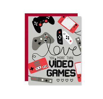 Love You More than Video Games Greeting Card