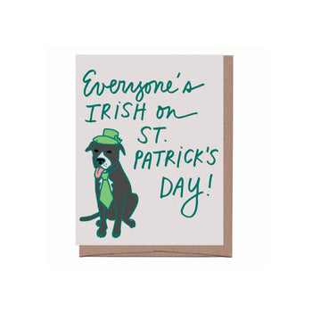 A St. Patrick's Day Greeting card featuring a dog dressed in a green hat and tie with the words 'Everyone's Irish on St. Patrick's Day!'