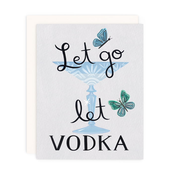 a greeting card printed on a grey card stock with the words 'let go let vodka' printed on the face with a martini glass and butterfly graphics.
