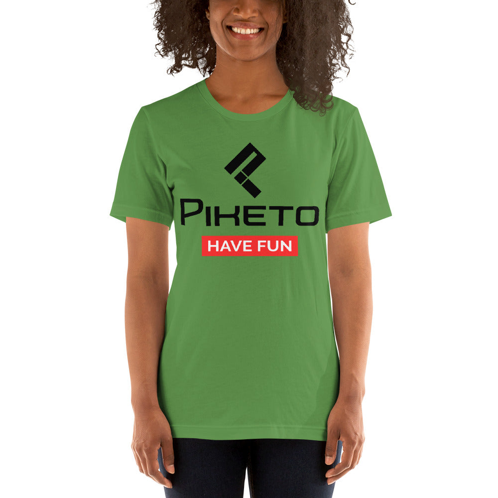 Piketo Have Fun Tee Short-Sleeve Unisex T-Shirt
