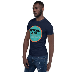 """Be more of you, and less of them."" Short-Sleeve Unisex T-Shirt"