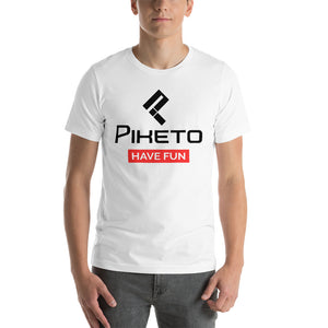 Piketo Have Fun Tee Short-Sleeve Unisex T-Shirt - Piketo