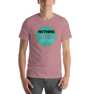 Nothing Change Casual Short-Sleeve Unisex T-Shirt