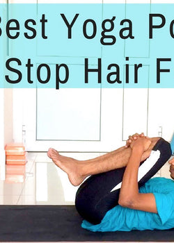 Yoga Poses that Promote Hair Growth