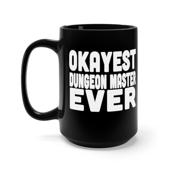 Dungeons And Dragons Okayest Dungeon Master Ever Black Mug