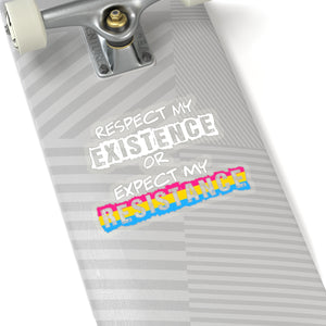 "Pansexual Pride ""Respect My Existence or Expect My Resistance"" Kiss-Cut Stickers"