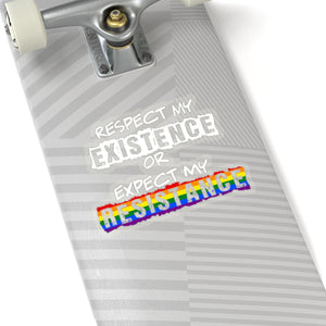 "Rainbow Gay Pride ""Respect My Existence or Expect My Resistance"" Kiss-Cut Stickers"