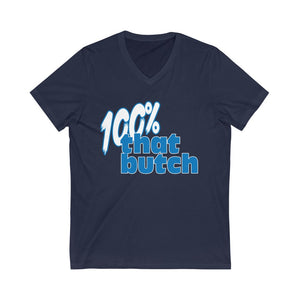 100% That Butch Unisex Jersey Short Sleeve V-Neck Tee