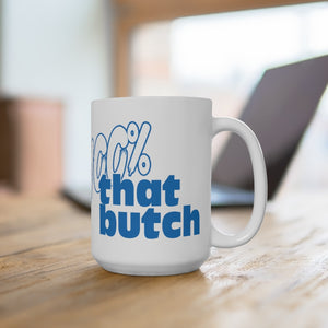 100% That Butch Mug 15oz