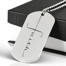 Load image into Gallery viewer, Faith Dog Tag