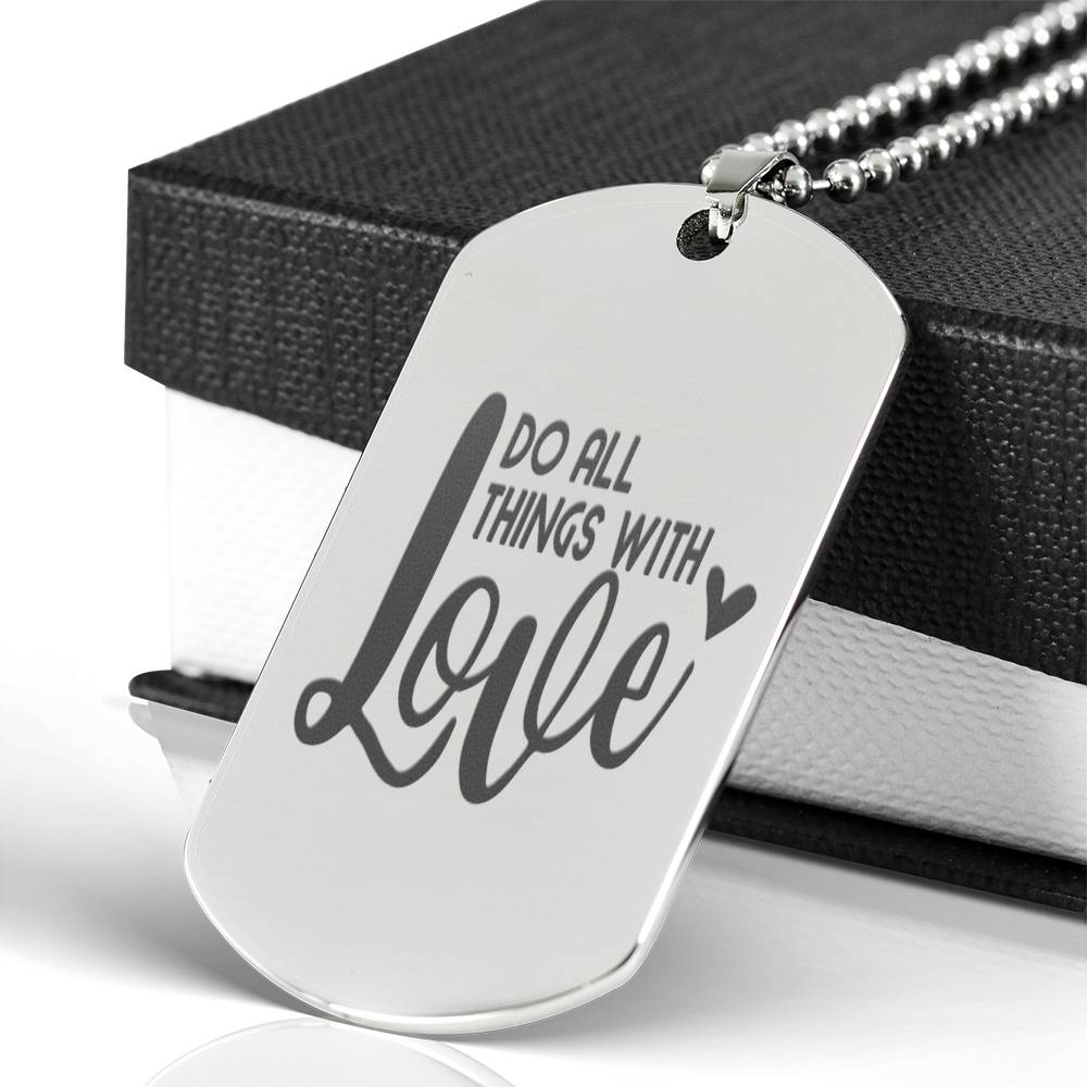 Do All Things With Love Dog Tag