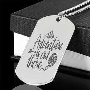 Adventure Is Out There Dog Tag
