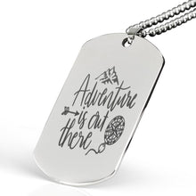 Load image into Gallery viewer, Adventure Is Out There Dog Tag