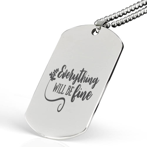 Everything Will Be Fine Dog Tag