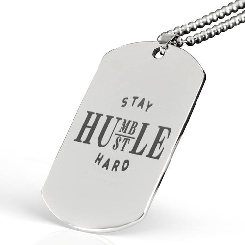 Stay Humble Hustle Hard Dog Tag