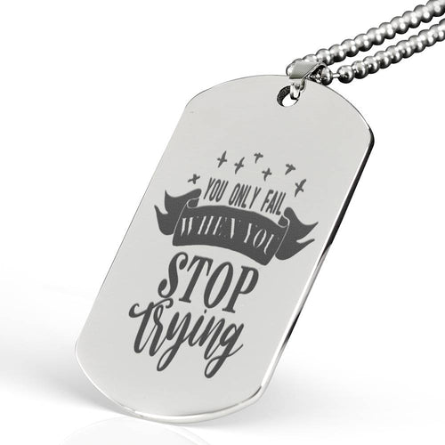 You Only Fail When You Stop Trying Dog Tag