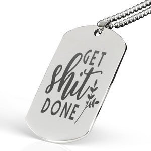 Get Shit Done Dog Tag