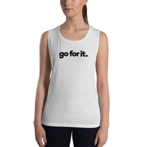 Go For It Ladies Muscle Tank - White / S