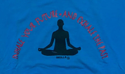 """Inhale Your Future, Exhale Your Past"" Yoga Tee Shirt"
