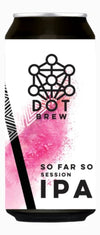 DOT Brew 'So Far So Good' Session IPA 44cl can