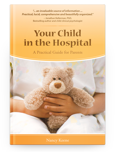 Your Child in the Hospital: A Practical Guide for Parents