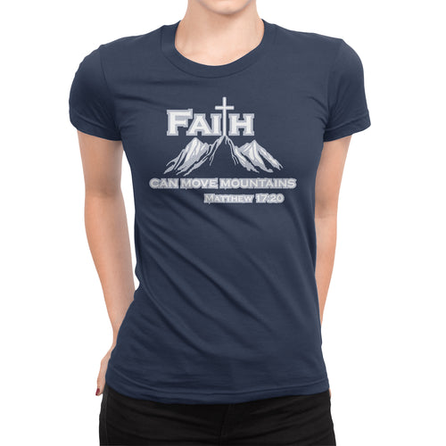 Matthew 17:20 Christian Women's T-Shirt - Faith Can Move Mountains