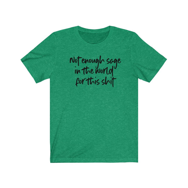 Not Enough Sage Unisex Short Sleeve Tee
