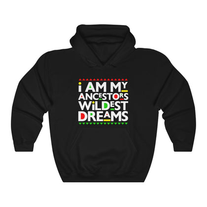 I am my Ancestors Wildest Dreams Unisex Heavy Blend Hooded Sweatshirt