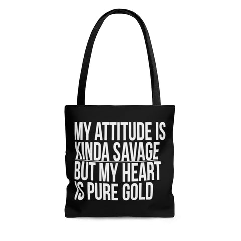 My Attitude is Kinda Savage but My Heart Canvas Tote Bag
