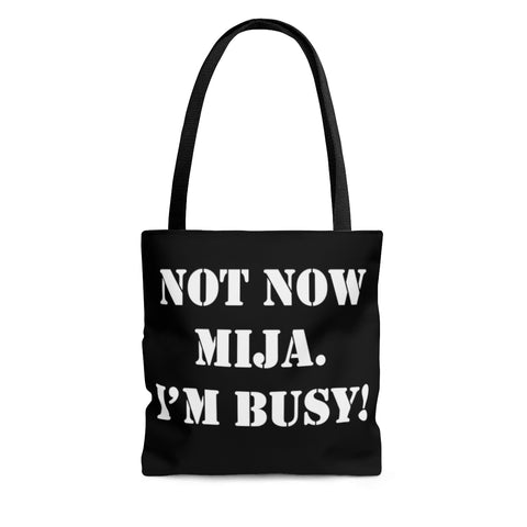 Not Now Mija Canvas Tote Bag