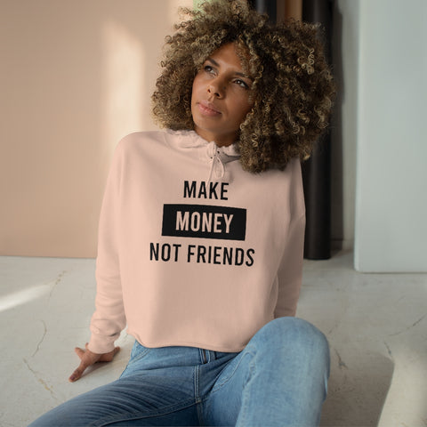 Make Money not Friends Women's Crop Hoodie