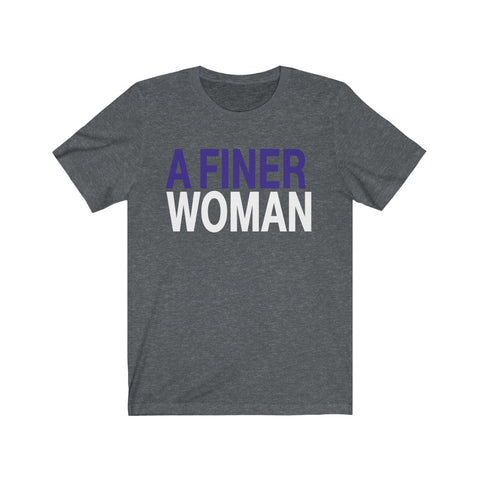 A FINER Woman  #J16 Short Sleeve Tee