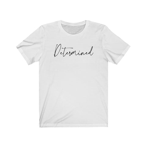 Determined statement Short Sleeve Tee