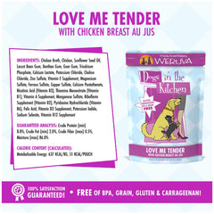 Weruva Dogs in the kitchen wet food pouch Love me Tender Deliciously Made with Chicken Breast Au Jus Net wt 2.8 OZ