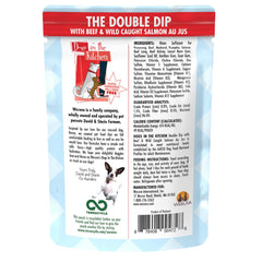 Weruva Dogs in the Kitchen Wet Food Pouch The Double Dip Deliciously Made with beef and wild caught salmon AU JUS Net wt 2.8 OZ Ingredients and Directions for use