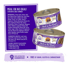 Weruva Meal or No deal Can of Cat food Made with Tasty Chicken And beef dinner in a hydrating puree. grain gluten & carrageenan free Directions for use and Ingredients